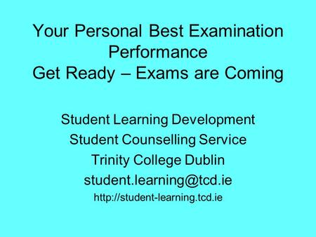 Student Learning Development Student Counselling Service Trinity College Dublin  Your Personal Best.