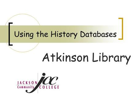 Using the History Databases Atkinson Library. Using the History Databases Facts on File's History Database Center is a set of comprehensive and authoritative.