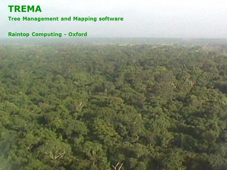 TREMA Tree Management and Mapping software Raintop Computing - Oxford.