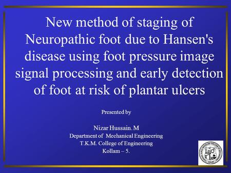 New method of staging of Neuropathic foot due to Hansen's disease using foot pressure image signal processing and early detection of foot at risk of plantar.