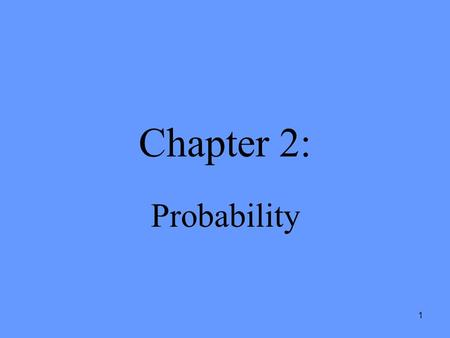 Chapter 2: Probability.