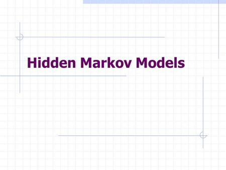 Hidden Markov Models. Hidden Markov Model In some Markov processes, we may not be able to observe the states directly.