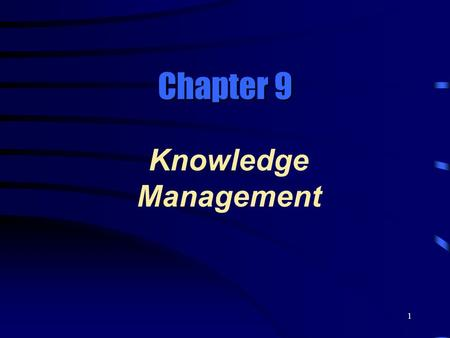 Chapter 9 Knowledge Management.