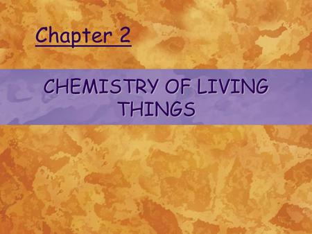 CHEMISTRY OF LIVING THINGS Chapter 2. © 2004 Delmar Learning, a Division of Thomson Learning, Inc. CHEMISTRY Defined as the study of the structure of.