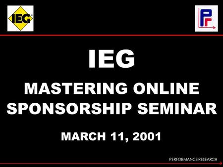 PERFORMANCE RESEARCH IEG MASTERING ONLINE SPONSORSHIP SEMINAR MARCH 11, 2001.