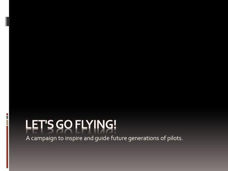 A campaign to inspire and guide future generations of pilots.