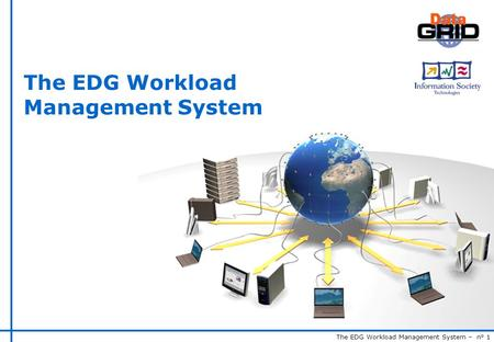 The EDG Workload Management System – n° 1 The EDG Workload Management System.