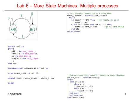 10/20/20081 Lab 6 – More State Machines. Multiple processes.