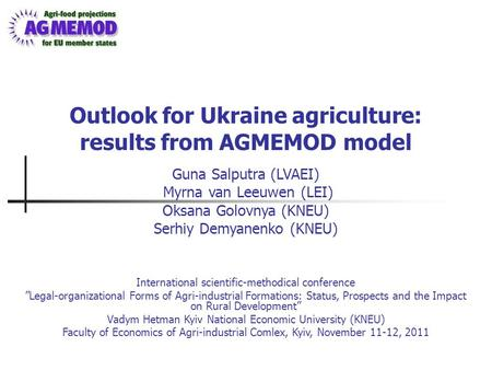 Outlook for Ukraine agriculture: results from AGMEMOD model