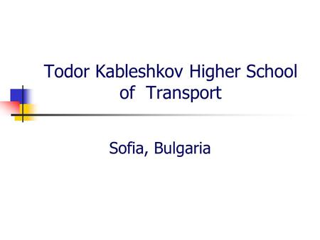 Todor Kableshkov Higher School of Transport