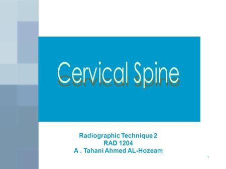 Radiographic Technique 2 A . Tahani Ahmed AL-Hozeam