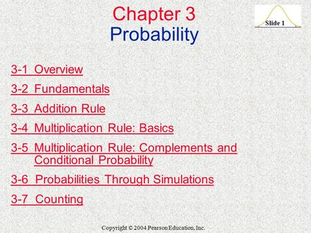 Chapter 3 Probability 3-1 Overview 3-2 Fundamentals 3-3 Addition Rule