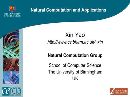 Natural Computation and Applications Xin Yao  Natural Computation Group School of Computer Science The University of Birmingham.