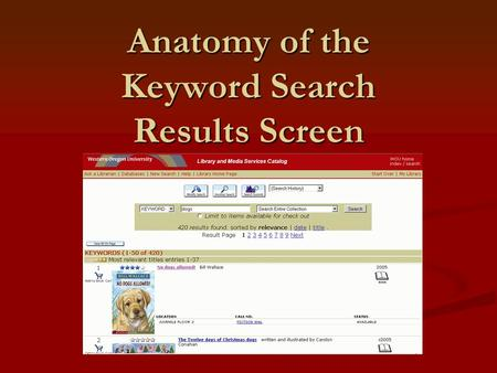 Anatomy of the Keyword Search Results Screen. A keyword search will result in.