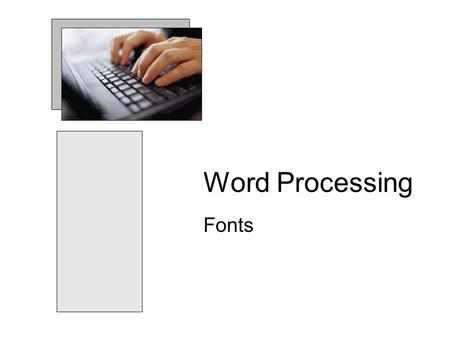 Word Processing Fonts. What is a font? The spaghetti fell on the floor.