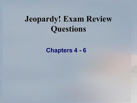 Jeopardy! Exam Review Questions Chapters 4 - 6. 1. ____________ is an asset, competency, skill or knowledge that is controlled and leveraged by a corporation.
