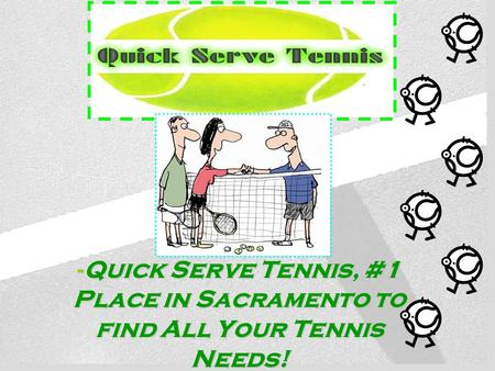 Quick Serve Tennis -Quick Serve Tennis, #1 Place in Sacramento to find All Your Tennis Needs!