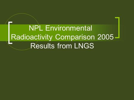 NPL Environmental Radioactivity Comparison 2005 Results from LNGS.