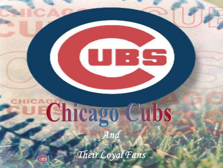 And Their Loyal Fans The Chicago Cubs have not won the World Series since 1908. The Cubs came five outs away from the World Series when a fan accidentally.