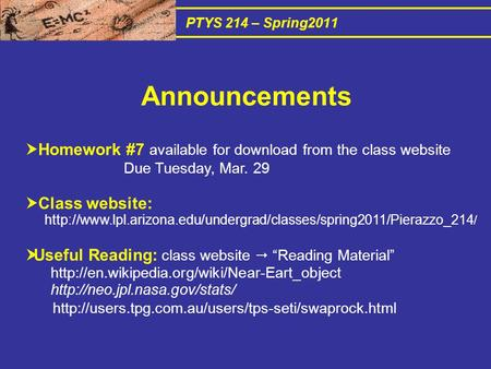 PTYS 214 – Spring2011  Homework #7 available for download from the class website Due Tuesday, Mar. 29  Class website: