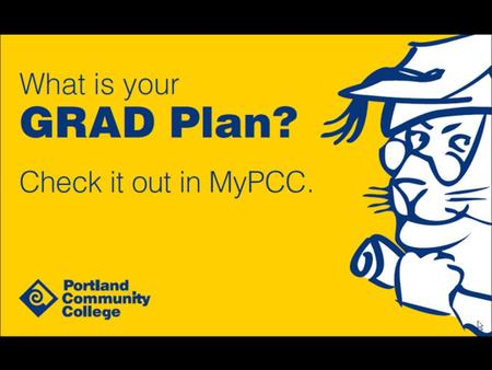 Access GRAD Plan from your My Courses tab Important! This is UNOFFICIAL information. Make sure to speak with an Academic Advisor. GRAD Plan helps you.