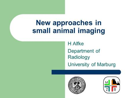 New approaches in small animal imaging
