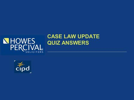 CASE LAW UPDATE QUIZ ANSWERS. ANSWER TO QUESTION 1 Rolls Royce Plc v Unite the Union High Court had held that having length of service as one part of.