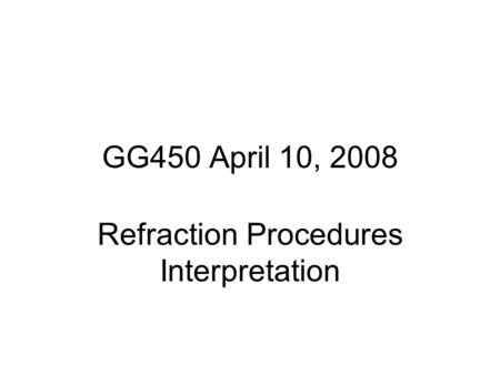 Refraction Procedures Interpretation