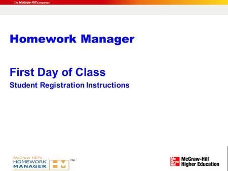 Homework Manager First Day of Class Student Registration Instructions.