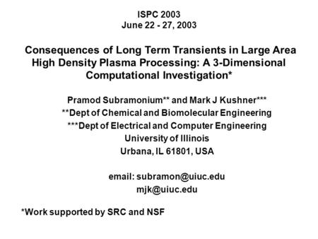 ISPC 2003 June 22 - 27, 2003 Consequences of Long Term Transients in Large Area High Density Plasma Processing: A 3-Dimensional Computational Investigation*