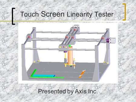 Touch Screen Linearity Tester Presented by Axis Inc.