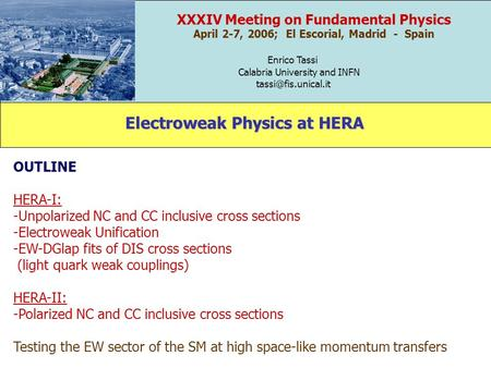 XXXIV Meeting on Fundamental Physics April 2-7, 2006; El Escorial, Madrid - Spain Enrico Tassi Calabria University and INFN Electroweak.