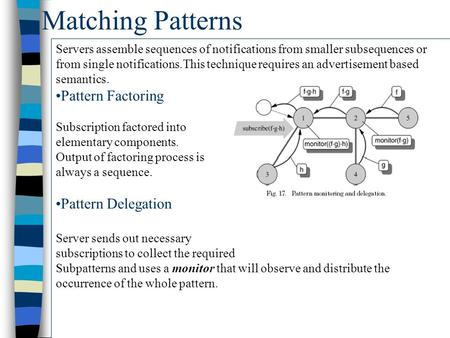 Matching Patterns Servers assemble sequences of notifications from smaller subsequences or from single notifications.This technique requires an advertisement.