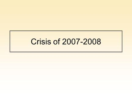 Crisis of 2007-2008. Trends in US <strong>Banking</strong> Decline of Glass-Steagal Act In 1927, interstate <strong>banking</strong> eliminated. In 1933, Glass-Steagal act created FDIC.