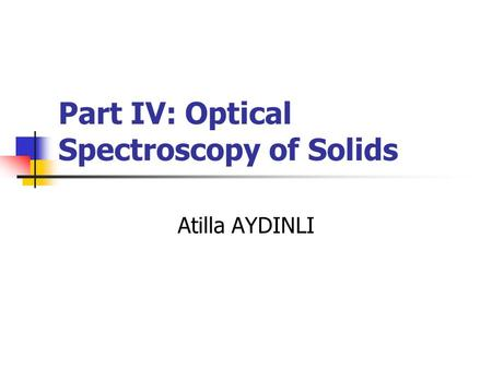 Part IV: Optical Spectroscopy of Solids