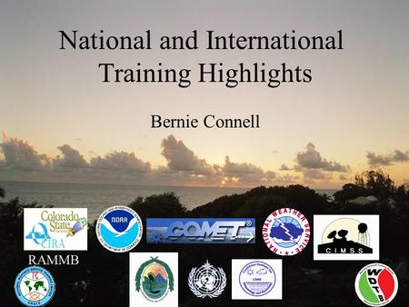 National and International Training Highlights Bernie Connell RAMMB.