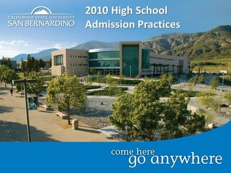 2010 High School Admission Practices. SOAR (Student Orientation, Advising and Registration) Financial Aid & Scholarships (i.e., Presidential Scholarship.