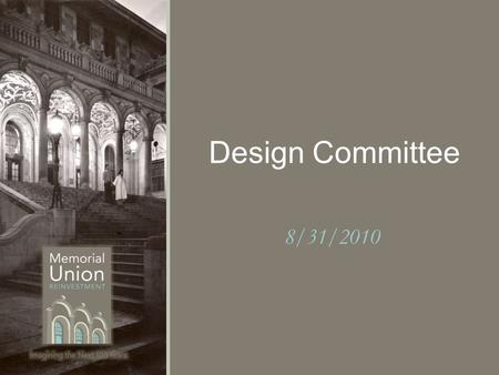 Design Committee 8/31/2010. What you are most looking forward to this fall? Welcome & Introductions.
