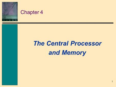 The Central Processor and Memory