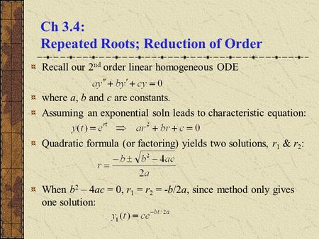 Ch 3.4: Repeated Roots; Reduction of Order