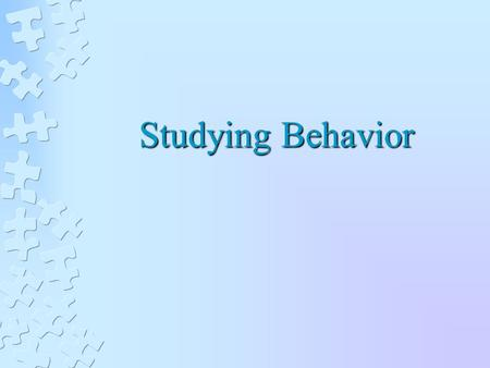 "Studying Behavior. Variables Any event, situation, behavior or individual characteristic that varies In our context, the ""things"" that make up an experiment."