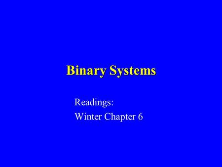 Binary Systems Readings: Winter Chapter 6. Types of Relationships Solid Solution –Ab-An –Fo-Fa Eutectic –Di-An Reaction relation –Fo-Q.