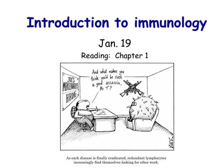Introduction to immunology Jan. 19 Reading: Chapter 1.