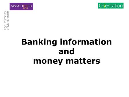 Banking information and money matters. Banking information: How to open a bank account in the UK.