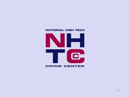 1. 2 A High Tech Crime Investigation Lessons learned by the National High Tech Crime Center Hans Oude Alink, project leader NHTCC November 2005.