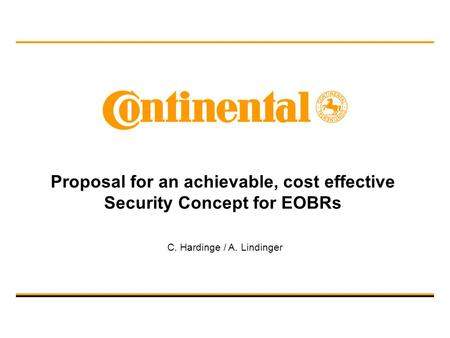 Proposal for an achievable, cost effective Security Concept for EOBRs C. Hardinge / A. Lindinger.