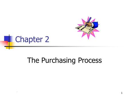 Chapter 41 Chapter 2 The Purchasing Process. 2 Purchasing Objectives 1. Uninterrupted flow of materials and services to support operations 2. Keep inventories.