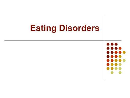 Eating Disorders. Anorexia (1%) Bulimia (1-3%) Binge-eating disorder (unknown) 10:1 women to men (varies by age) Onset in adolescence Highest mortality.