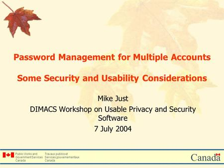Public Works and Government Services Canada Travaux publics et Services gouvernementaux Canada Password Management for Multiple Accounts Some Security.