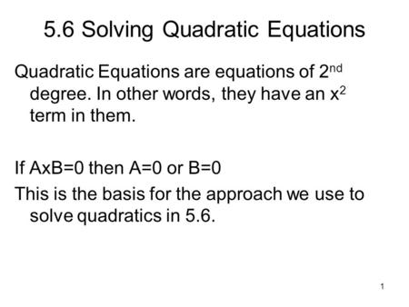 5.6 Solving Quadratic Equations